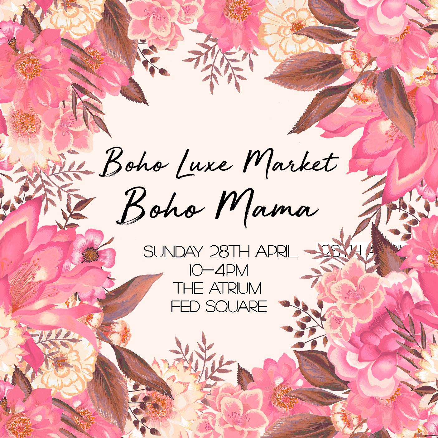 BOHO MAMA Boho Luxe Market ...sunday... FED SQUARE 10-4pm MELBOURNE